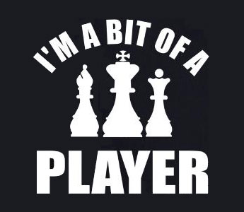 I'm a bit of a chess player